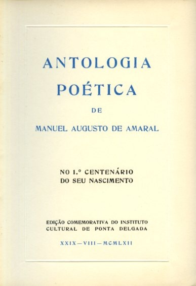 ANTOLOGIA POÉTICA DE MANUEL AUGUSTO DE AMARAL