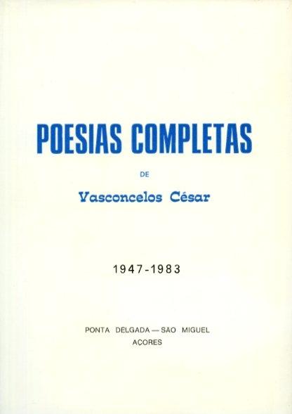 POESIAS COMPLETAS DE VASCONCELOS CÉSAR (1947-1983)