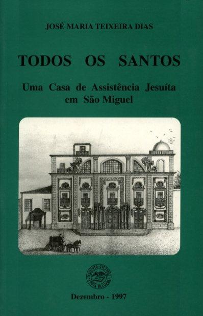 TODOS OS SANTOS: UMA CASA DE ASSISTÊNCIA JESUÍTA EM SÃO MIGUEL