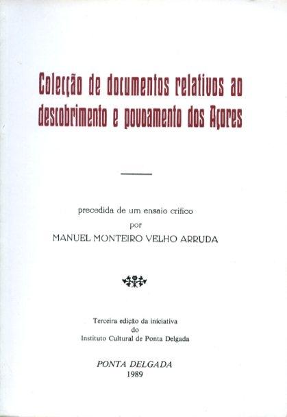 COLECÇÃO DE DOCUMENTOS RELATIVOS AO DESCOBRIMENTO E POVOAMENTO DOS AÇORES