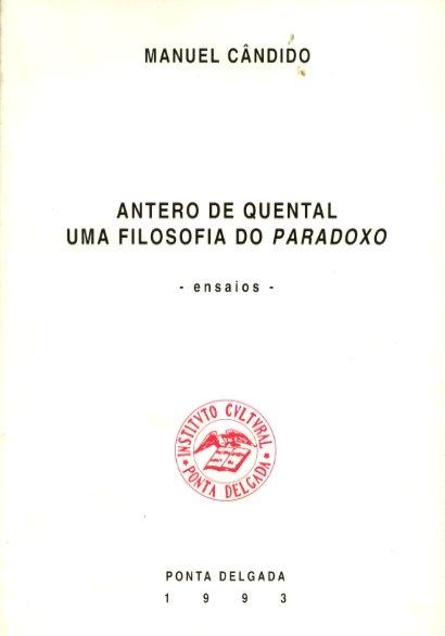 ANTERO DE QUENTAL, UMA FILOSOFIA DO PARADOXO: ENSAIOS