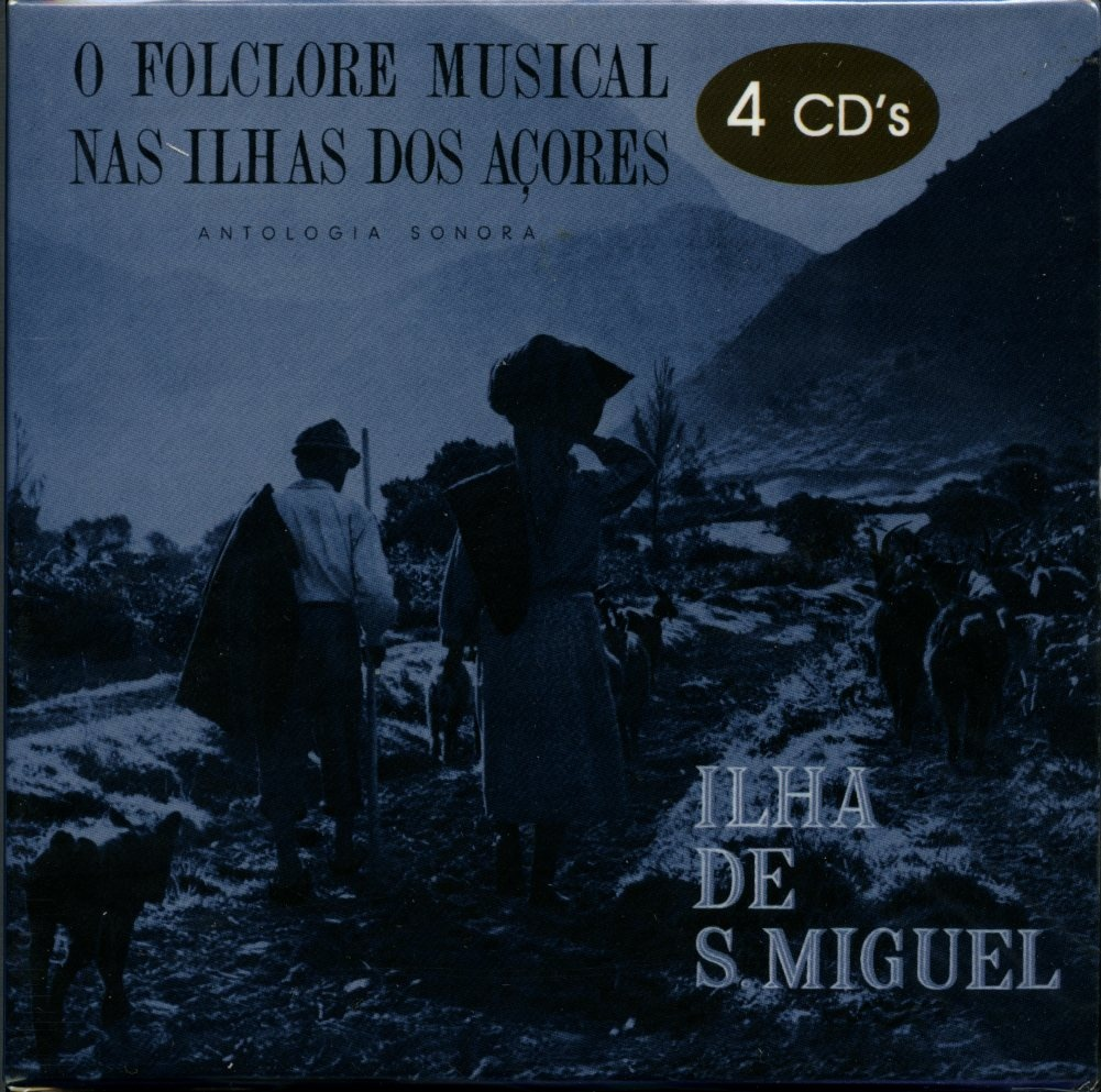 O FOLCLORE MUSICAL NAS ILHAS DOS AÇORES: ANTOLOGIA SONORA DA ILHA DE S. MIGUEL (CAMPANHA DE 1960)