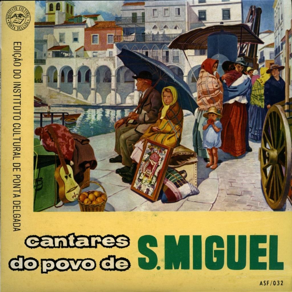 "CANTARES DO POVO DE S. MIGUEL: SEPARATA DA ANTOLOGIA SONORA ""O FOLCLORE MUSICAL NAS ILHAS DOS AÇORES"""