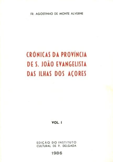 CRÓNICAS DA PROVÍNCIA DE S. JOÃO EVANGELISTA DOS AÇORES - I