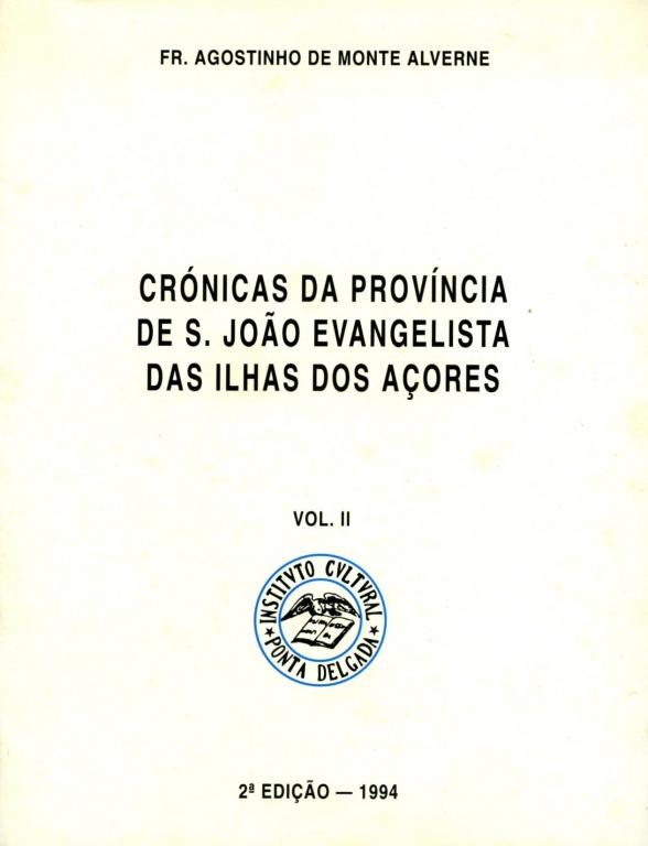 CRÓNICAS DA PROVÍNCIA DE S. JOÃO EVANGELISTA DOS AÇORES - II
