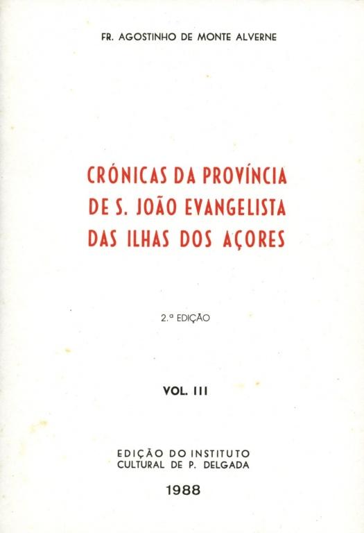 CRÓNICAS DA PROVÍNCIA DE S. JOÃO EVANGELISTA DOS AÇORES - III