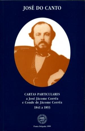 CARTAS PARTICULARES A JOSÉ JÁCOME CORRÊA E (...)