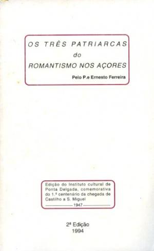 OS TRÊS PATRIARCAS DO ROMANTISMO NOS AÇORES