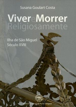 VIVER E MORRER RELIGIOSAMENTE: ILHA DE SÃO MIGUEL, SÉCULO XVIII
