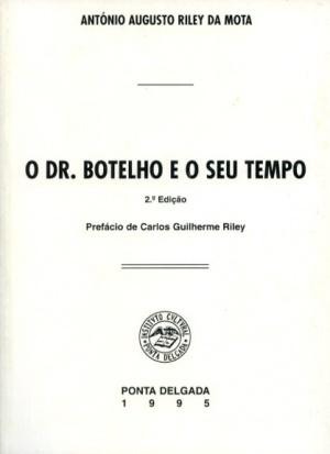 O DR. BOTELHO E O SEU TEMPO