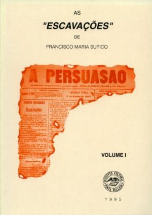 """AS """"ESCAVAÇÕES"""" DE FRANCISCO MARIA SUPICO [4 VOLS., CAPA MOLE]"""