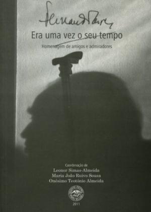 FERNANDO AIRES, ERA UMA VEZ O SEU TEMPO: HOMENAGEM DE AMIGOS E ADMIRADORES