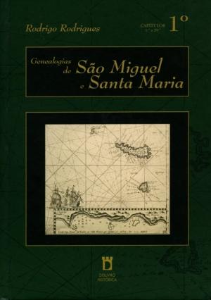 GENEALOGIAS DE SÃO MIGUEL E SANTA MARIA [6 VOLS.]