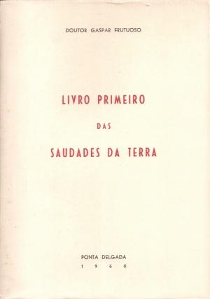 LIVRO PRIMEIRO DAS SAUDADES DA TERRA